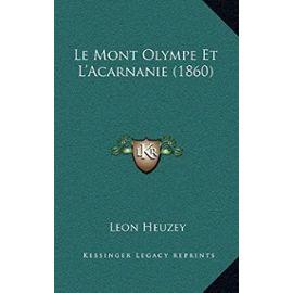 Le Mont Olympe Et L'Acarnanie (1860) - Leon Heuzey