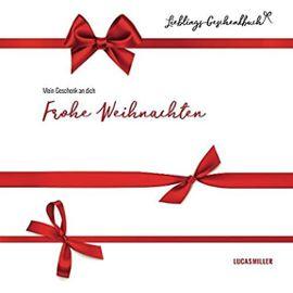 Lieblings-Geschenkbuch: Frohe Weihnachten: Mein Geschenk an dich - Lucas Miller