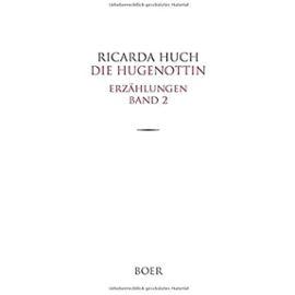 Die Hugenottin - Ricarda Huch
