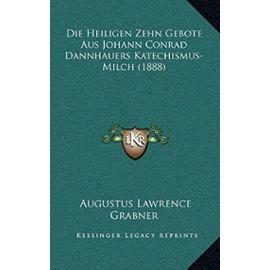 Die Heiligen Zehn Gebote Aus Johann Conrad Dannhauers Katechismus-Milch (1888) - Unknown