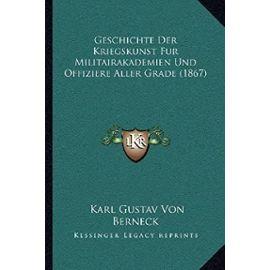 Geschichte Der Kriegskunst Fur Militairakademien Und Offiziere Aller Grade (1867) - Unknown