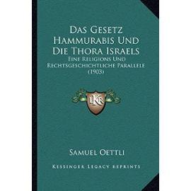 Das Gesetz Hammurabis Und Die Thora Israels: Eine Religions Und Rechtsgeschichtliche Parallele (1903) - Samuel Oettli