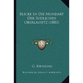 Blicke in Die Mundart Der Sudlichen Oberlausitz (1883) - Unknown