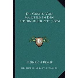 Die Grafen Von Mansfeld in Den Liedern Ihrer Zeit (1885) - Unknown