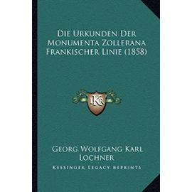 Die Urkunden Der Monumenta Zollerana Frankischer Linie (1858) - Unknown
