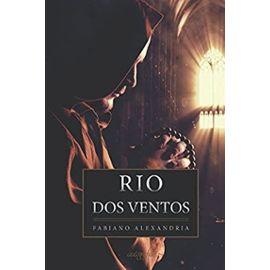 Rio dos Ventos: Uma aventura numa das cidades mais antigas do Brasil - Alexandria, Fabiano