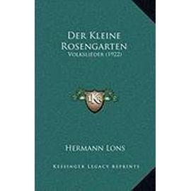 Der Kleine Rosengarten: Volkslieder (1922) - Hermann Lons