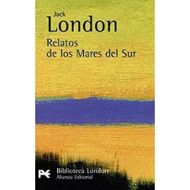 Relatos de los Mares del Sur / Tales of the South Seas (El Libro De Bolsillo-Bibliotecas De Autor-Biblioteca London) - Unknown