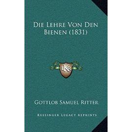 Die Lehre Von Den Bienen (1831) - Gottlob Samuel Ritter