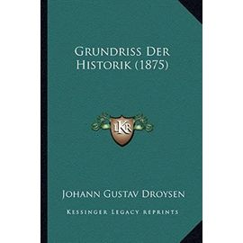 Grundriss Der Historik (1875) - Unknown