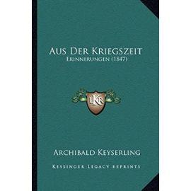 Aus Der Kriegszeit: Erinnerungen (1847) - Unknown