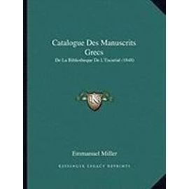 Catalogue Des Manuscrits Grecs: de La Bibliotheque de L'Escurial (1848) - Emmanuel Miller