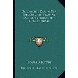 Geschichte Der in Der Preussischen Provinz Sachsen Vereinigten Gebiete (1884) - Unknown