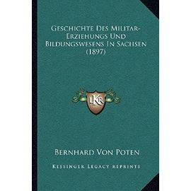 Geschichte Des Militar-Erziehungs Und Bildungswesens in Sachsen (1897) - Unknown
