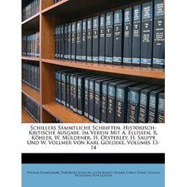 Schillers Smmtliche Schriften. Historisch-Kritische Ausgabe. Im Verein Mit A. Ellissen, R. Khler, W. Mldener, H. Oesterley, H. Sauppe Und W. Vollmer V - Unknown