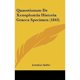 Quaestionum de Xenophontis Historia Graeca Specimen (1843) - Josephus Spiller