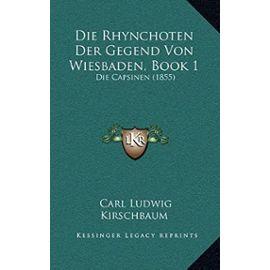 Die Rhynchoten Der Gegend Von Wiesbaden, Book 1: Die Capsinen (1855) - Unknown
