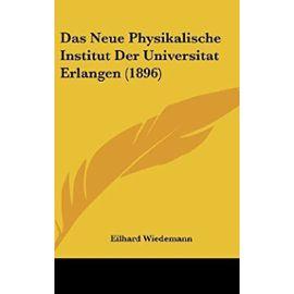 Das Neue Physikalische Institut Der Universitat Erlangen (1896) - Eilhard Wiedemann