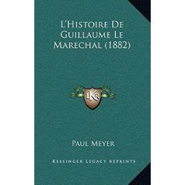 L'Histoire de Guillaume Le Marechal (1882) - Unknown