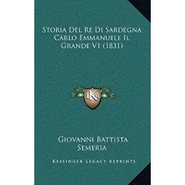 Storia del Re Di Sardegna Carlo Emmanuele Il Grande V1 (1831) - Unknown