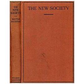 The New Society - Walther Rathenau