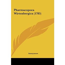Pharmacopoea Wirtenbergica (1785) - Unknown