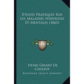 Etudes Pratiques Sur Les Maladies Nerveuses Et Mentales (1865) - Henri Girard De Cailleux