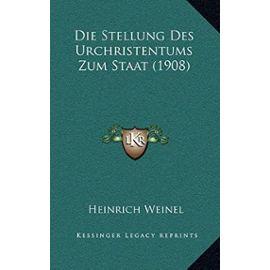 Die Stellung Des Urchristentums Zum Staat (1908) - Unknown