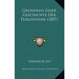 Grundriss Einer Geschichte Der Philosophie (1807) - Friedrich Ast