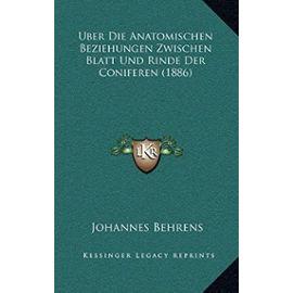 Uber Die Anatomischen Beziehungen Zwischen Blatt Und Rinde Der Coniferen (1886) - Unknown
