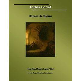 Father Goriot: [EasyRead Super Large 18pt Edition] - Honoré De Balzac