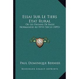Essai Sur Le Tiers Etat Rural: Ou Les Paysans de Basse Normandie Au XVIII Siecle (1892) - Paul Dominique Bernier