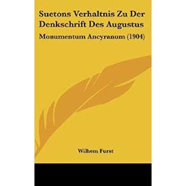 Suetons Verhaltnis Zu Der Denkschrift Des Augustus: Monumentum Ancyranum (1904) - Unknown