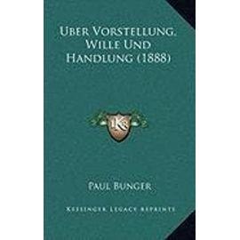 Uber Vorstellung, Wille Und Handlung (1888) - Unknown