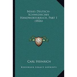 Neues Deutsch-Schwedisches Handworterbuch, Part 1 (1826) - Unknown