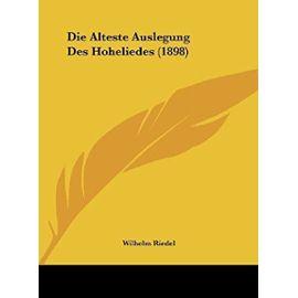Die Alteste Auslegung Des Hoheliedes (1898) - Wilhelm Riedel
