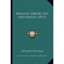 Merlins Geburt Ein Mysterium (1913) - Stucken, Eduard
