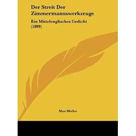 Der Streit Der Zimmermannswerkzeuge: Ein Mittelenglisches Gedicht (1899) - Max M Ller