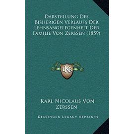 Darstellung Des Bisherigen Verlaufs Der Lehnsangelegenheit Der Familie Von Zerssen (1859) - Unknown