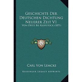 Geschichte Der Deutschen Dichtung Neuerer Zeit V1: Von Opitz Bis Klopstock (1871) - Unknown