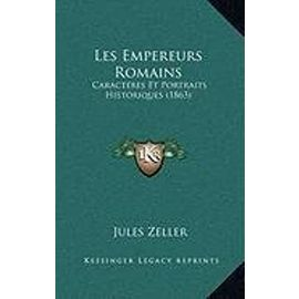 Les Empereurs Romains: Caracteres Et Portraits Historiques (1863) - Unknown