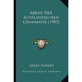 Abriss Der Altislandischen Grammatik (1905) - Unknown