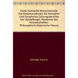 Ovids Poetische Menschenwelt: Die Metamorphosen ALS Metapher Und Symphonie (Sitzungsberichte Der Heidelberger Akademie Der Wissenschafte) - Unknown