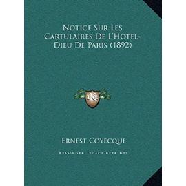 Notice Sur Les Cartulaires de L'Hotel-Dieu de Paris (1892) - Unknown