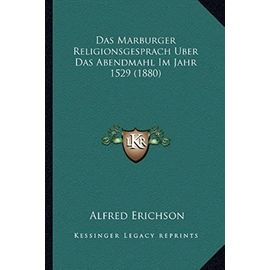 Das Marburger Religionsgesprach Uber Das Abendmahl Im Jahr 1529 (1880) - Unknown