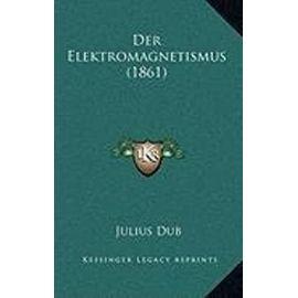 Der Elektromagnetismus (1861) - Unknown