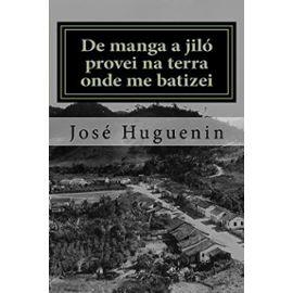 De manga a jiló provei na terra onde me batizei: Histórias interioranas - José Huguenin
