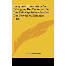 Inaugural-Dissertation Zur Erlangung Der Doctorwurde Der Philosophischen Facultat Der Universitat Erlangen (1888) - Unknown