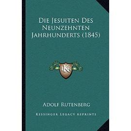 Die Jesuiten Des Neunzehnten Jahrhunderts (1845) - Adolf Rutenberg