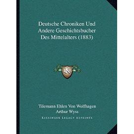 Deutsche Chroniken Und Andere Geschichtsbucher Des Mittelalters (1883) - Wyss, Arthur